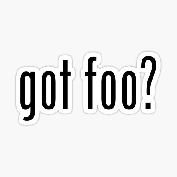 Got Foo? Sticker