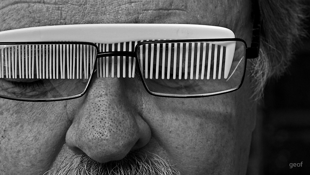 sometimes he would find too late that his glasses and comb had hooked up while in his shirt pocket.  by geof