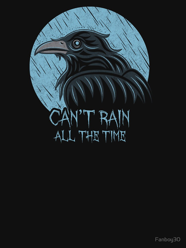 TShirtGifter presents: Can't rain all the time... | Unisex T-Shirt