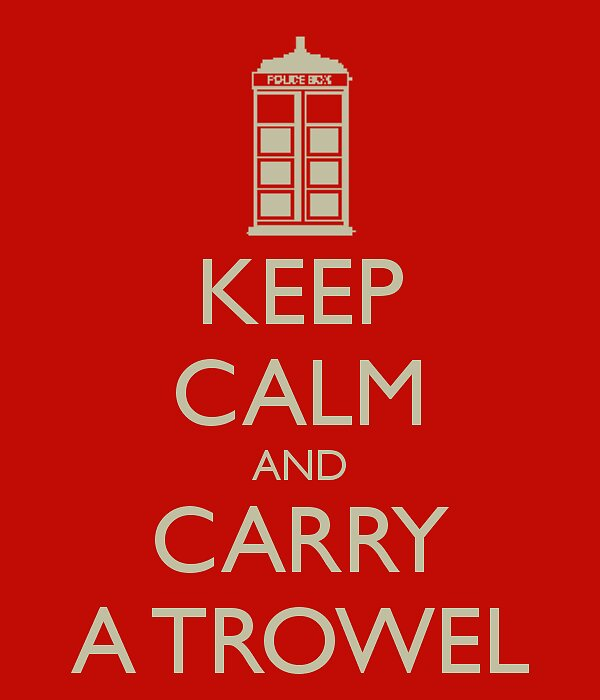 Keep Calm and Carry a Trowel by StevenTatlock