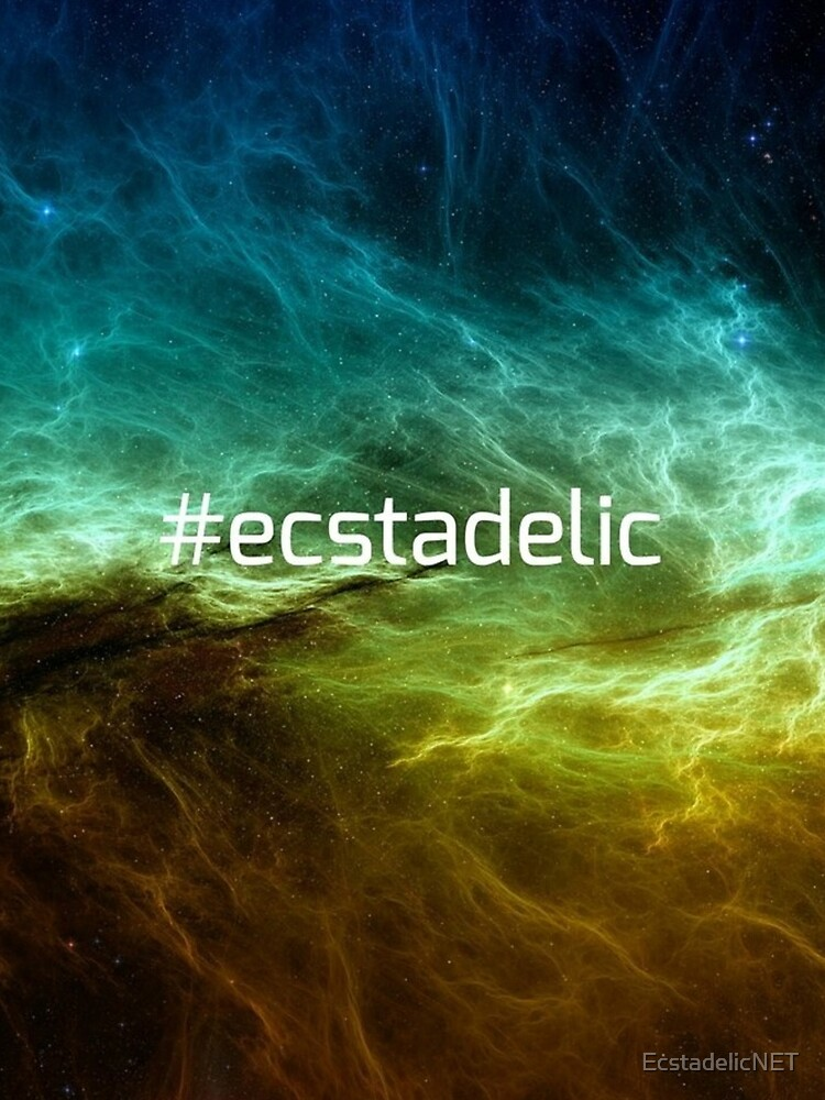 #ecstadelic by EcstadelicNET