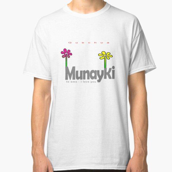 Quechua: Munayki (I Love You) Classic T-Shirt