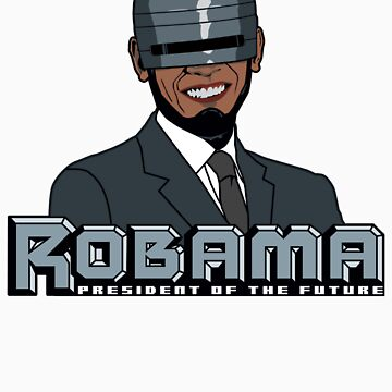 Robama - President of the Future by DetourShirts