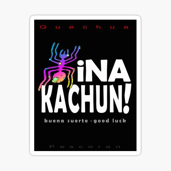Quechua: Hina Kachun (Good Luck) Sticker