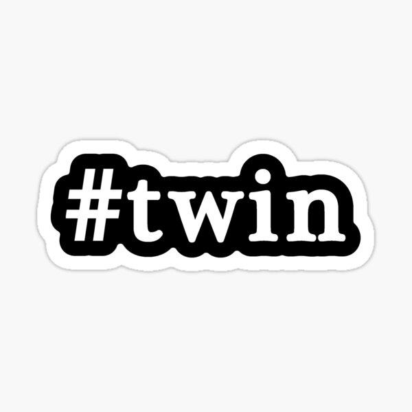 Twin - Hashtag - Black & White Sticker