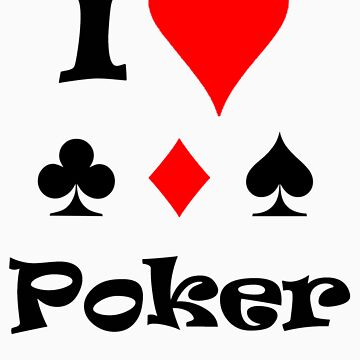 I Love Poker by jballico