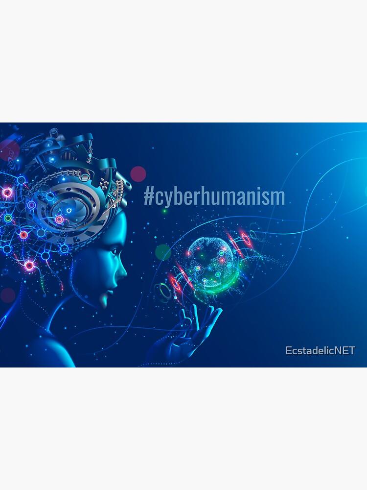 #cyberhumanism by EcstadelicNET