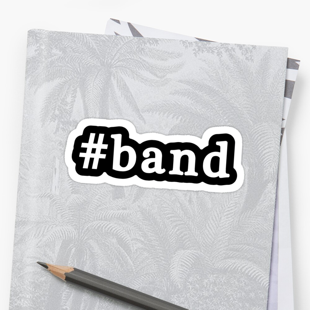 Band - Hashtag - Black & White by graphix
