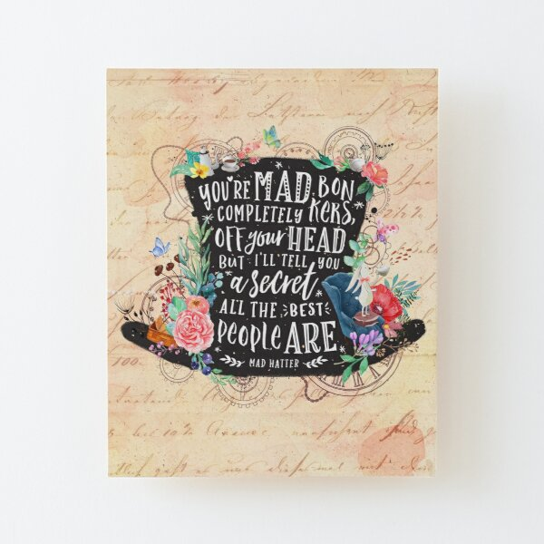 Mad Hatter Wood Mounted Print