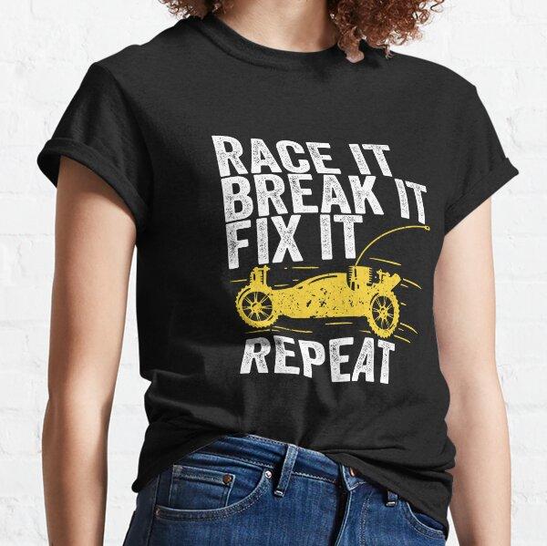 Race It Break It Fix It Repeat RC Car Gift Classic T-Shirt