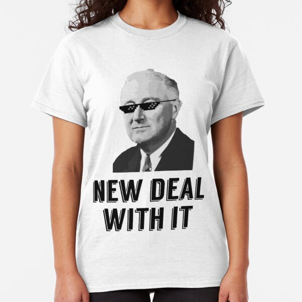 New Deal With It Classic T-Shirt