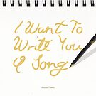 I Want To Write You A Song by stubblehale