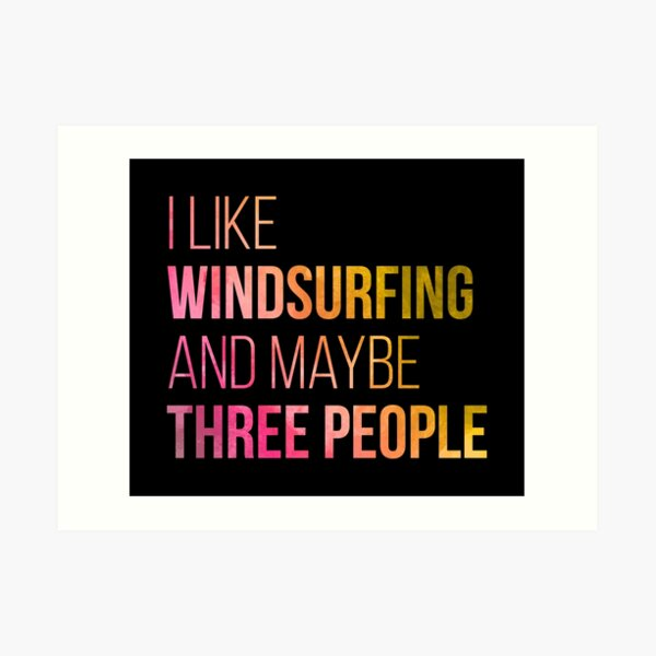 Windsurfing Funny Quote in Watercolor Art Print