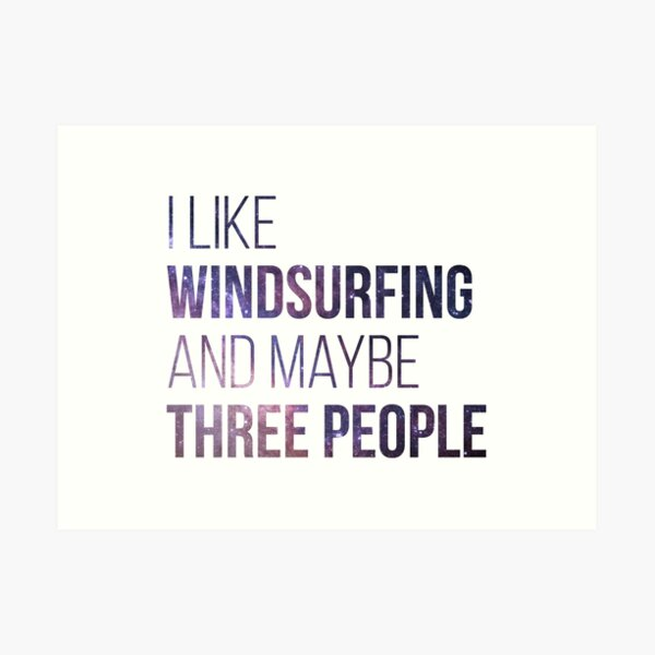 Windsurfing Funny Quote Art Print