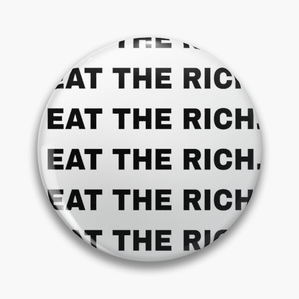 EAT THE RICH. Pin