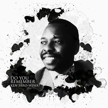 Do You Remember Ken Saro Wiwa by losmostachos