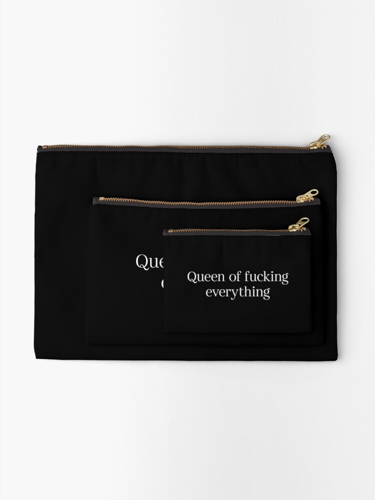 Alternate view of Queen of fucking everything Zipper Pouch