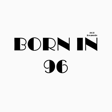 born in 96 by hotproperty