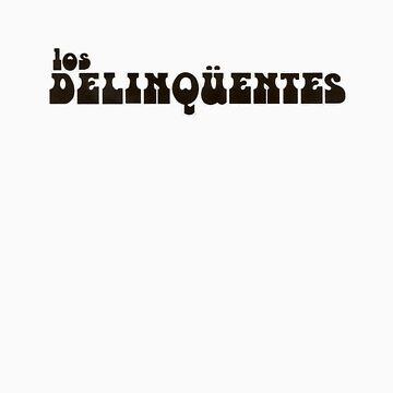 Los Delinqüentes by Pawlazan