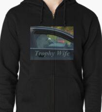 Trophy Wife Zipped Hoodie