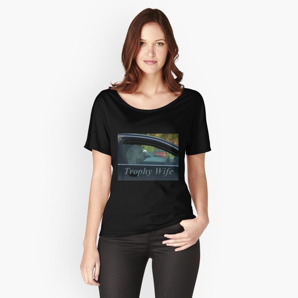 Trophy Wife Women's Relaxed Fit T-Shirt Front