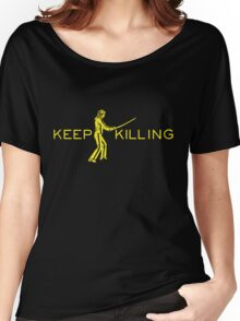 Keep Killing Women's Relaxed Fit T-Shirt