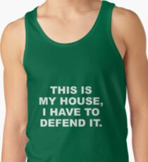 This is my house, I have to defend it T-Shirt