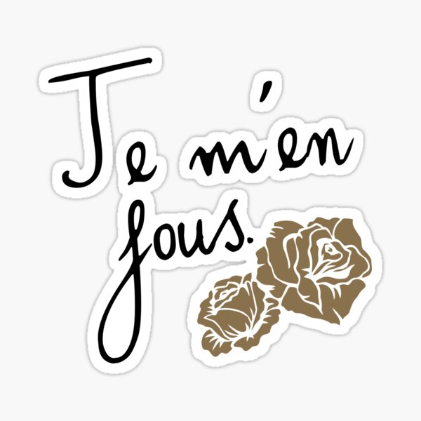 Je m'en fous Sticker