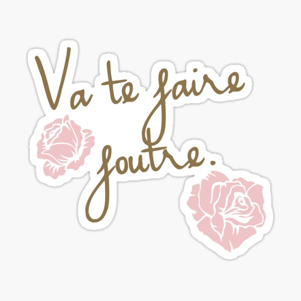 Va te faire foutre Sticker