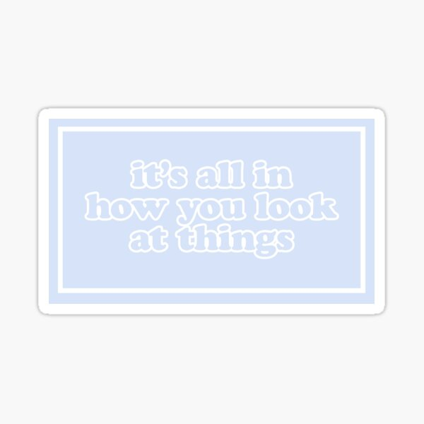 look at the bright side design Sticker