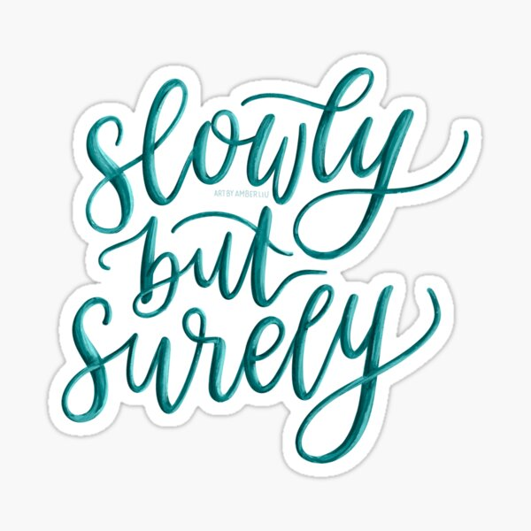 Slowly But Surely Quote Lettering Cursive Sticker