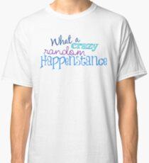 Crazy Random Happenstance Classic T-Shirt
