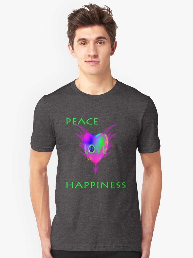 PEACE LOVE HAPPINESS Unisex T-Shirt Front