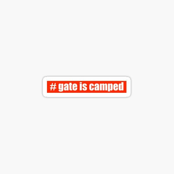 # gate is camped Sticker