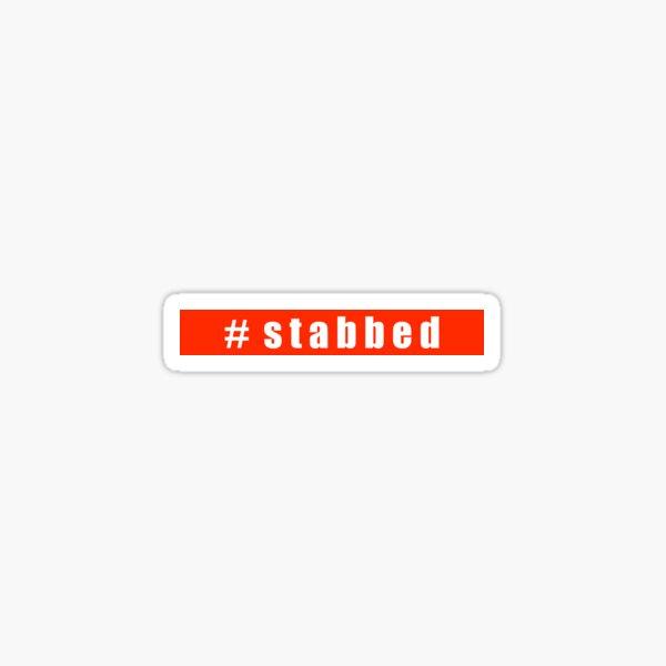#stabbed Sticker