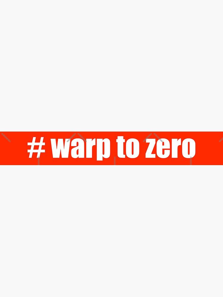 #warp to zero von brainbubbles
