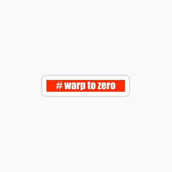 #warp to zero Sticker