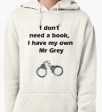 I don't need Mr grey Pullover Hoodie
