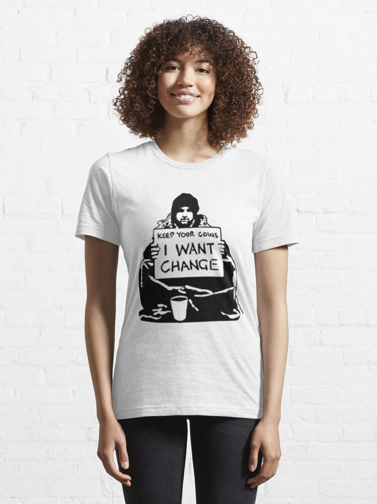 Alternate view of Banksy Keep Your Coins, I Want Change! Essential T-Shirt