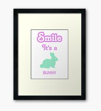Smile it's a BUNNY Framed Print