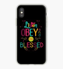 Listen, Obey, and Be Blessed iPhone Case