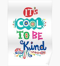 It's Cool To Be Kind - poster Poster