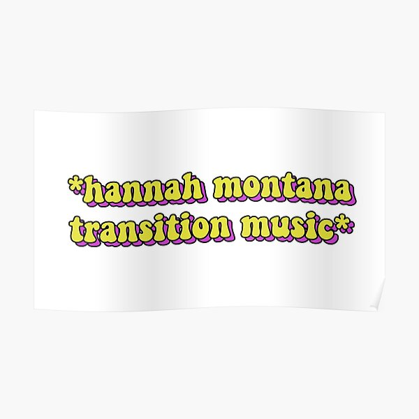 hannah montana transition music Poster