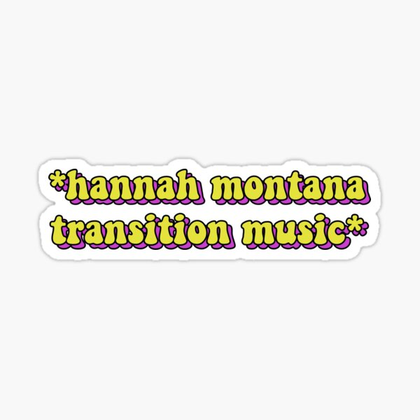 hannah montana transition music Sticker