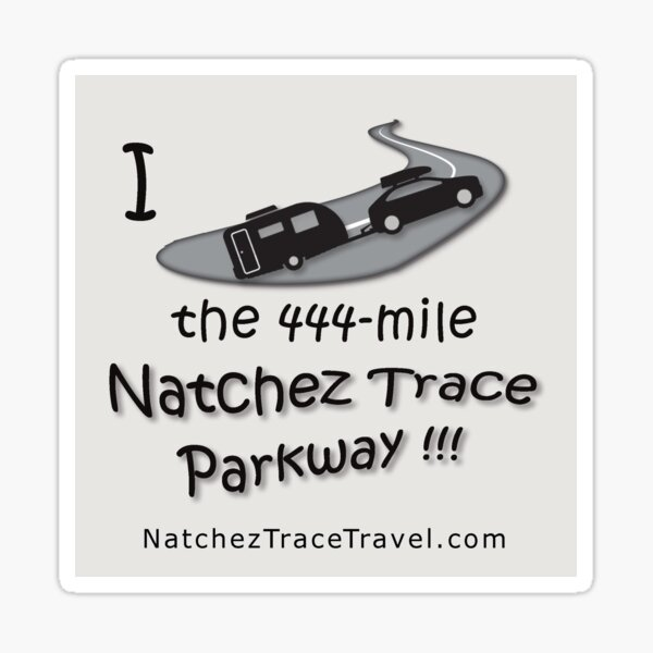 I drove the Natchez Trace Parkway. Sticker