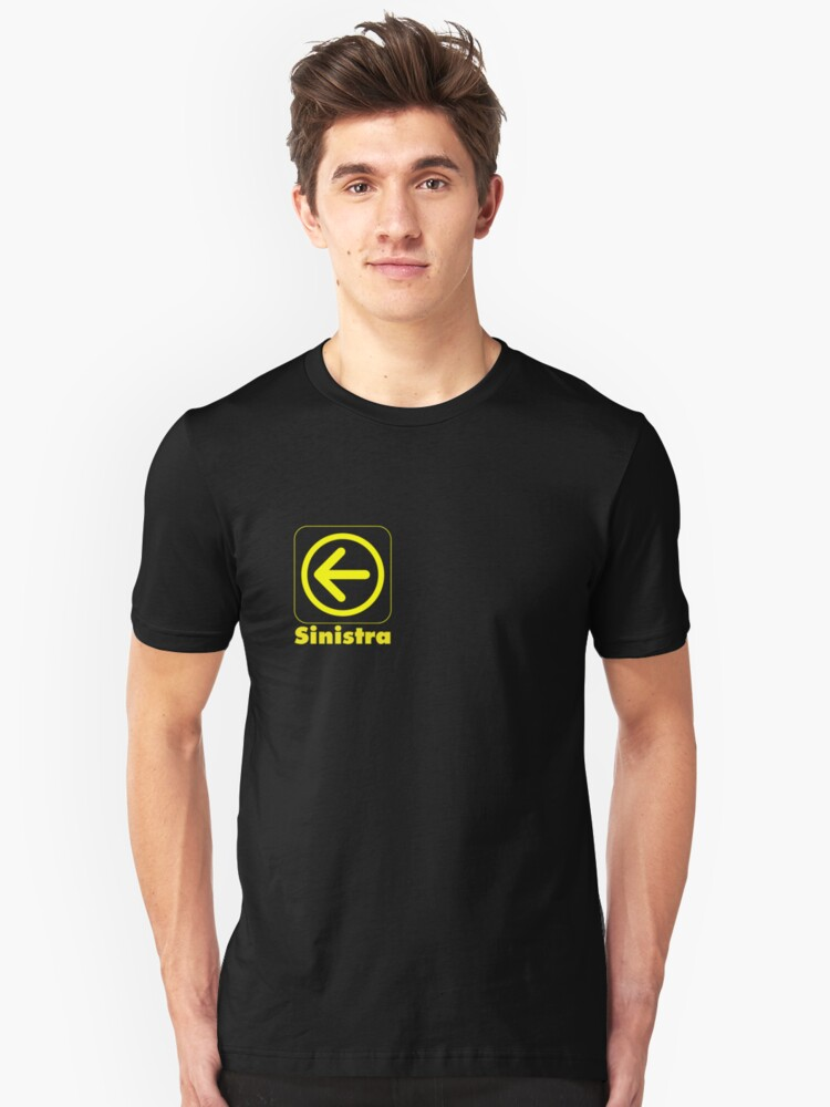 Sinistra. The Left Unisex T-Shirt Front