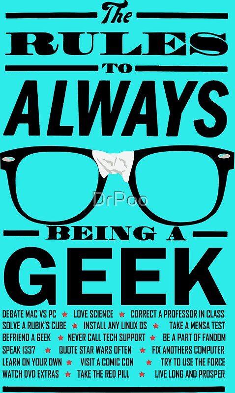 Quot The Rules To Always Being A Geek Quot Posters By Drpoo