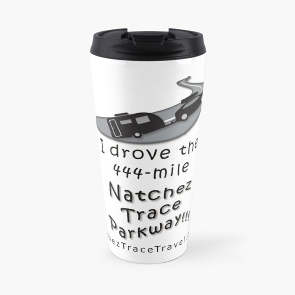 I drove the Natchez Trace Parkway. Travel Mug