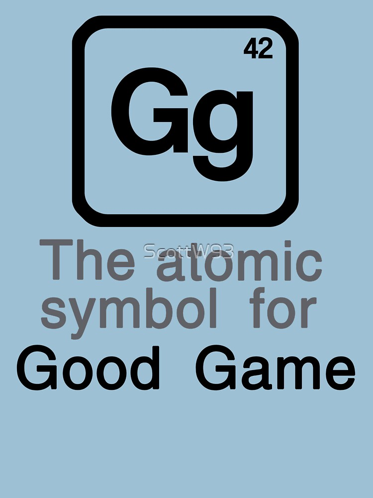 Gg The Atomic Symbol For Good Game Unisex T Shirt By Scottw93