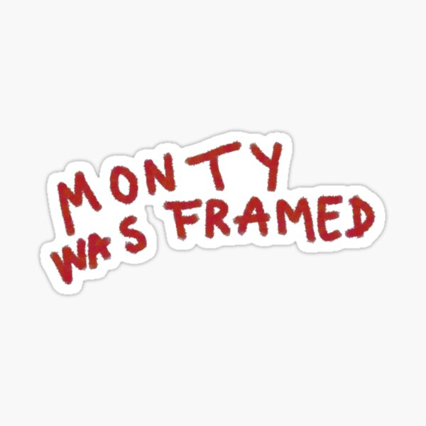 Monty Was Framed - 13 reasons why  Sticker